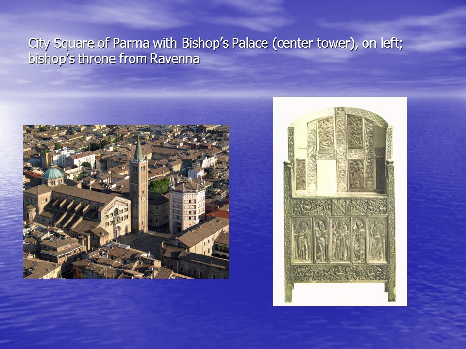 City Square of Parma with Bishop's Palace (center tower), on left; bishop's throne from Ravenna