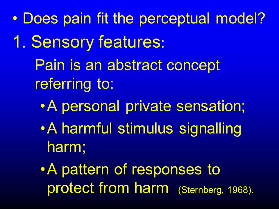 Does pain fit the perceptual model. 1.