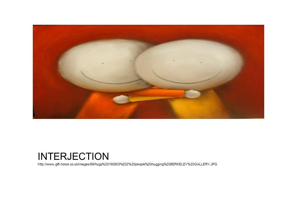 INTERJECTION http://www.gift-horse.co.uk/images/58/hugs%20160603%202%20people%20hugging%20BERKELEY%20GALLERY.JPG