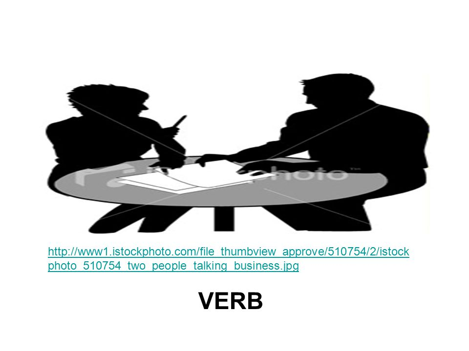 http://www1.istockphoto.com/file_thumbview_approve/510754/2/istock photo_510754_two_people_talking_business.jpg VERB