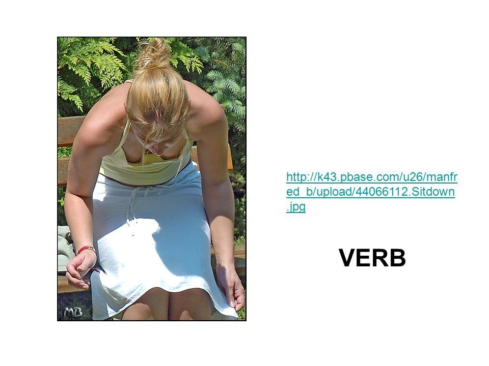 http://k43.pbase.com/u26/manfr ed_b/upload/44066112.Sitdown.jpg VERB