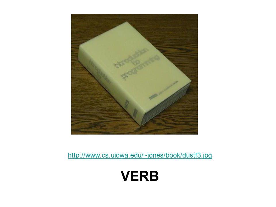 http://www.cs.uiowa.edu/~jones/book/dustf3.jpg VERB