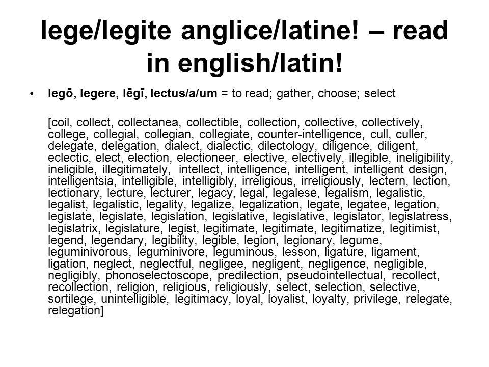 lege/legite anglice/latine. – read in english/latin.