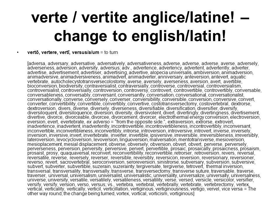 verte / vertite anglice/latine. – change to english/latin.