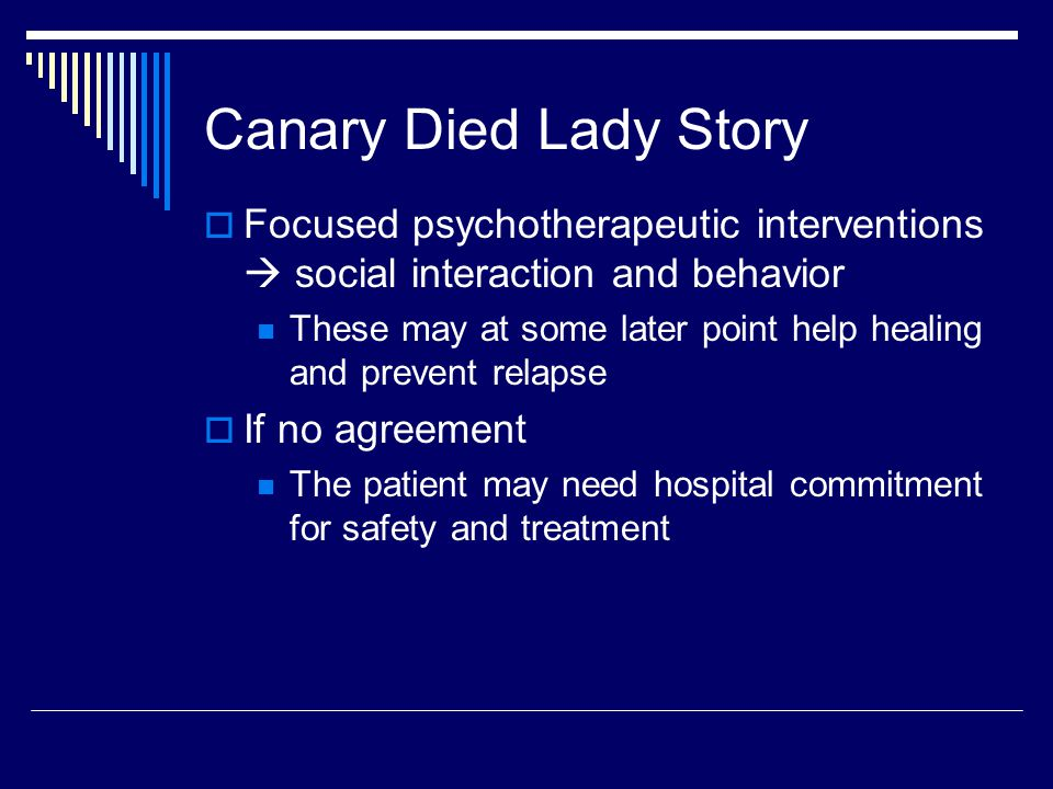 Canary Died Lady Story  Focused psychotherapeutic interventions  social interaction and behavior These may at some later point help healing and prev