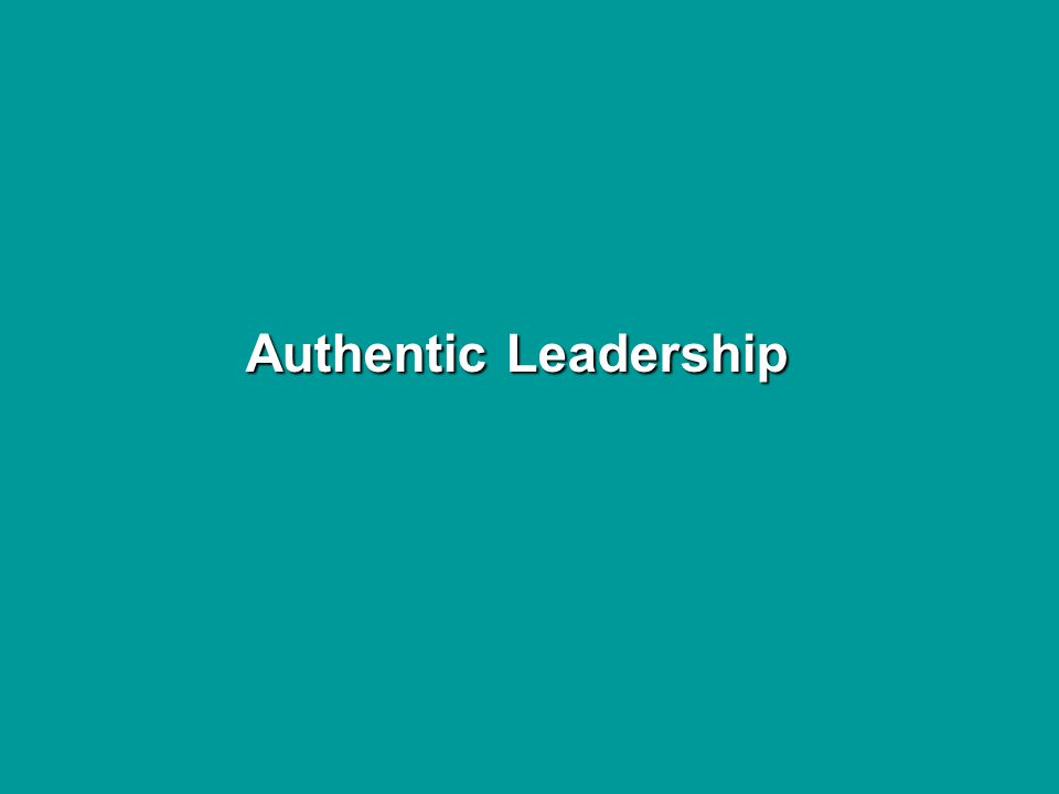 AuthenticLeadership Authentic Leadership