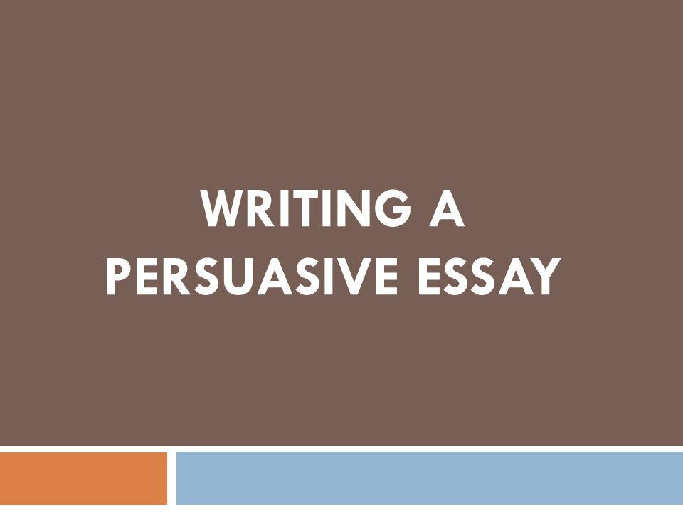 writing a persuasive essay i introduction  a start off a  1 writing a persuasive essay