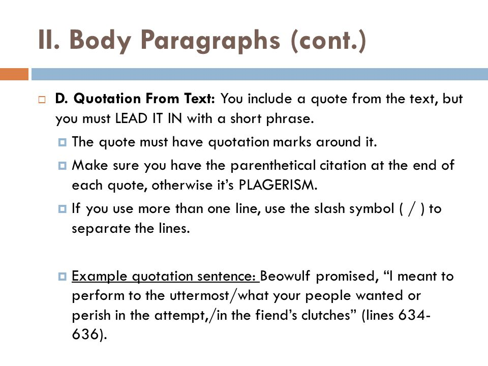 II. Body Paragraphs (cont.)  D.
