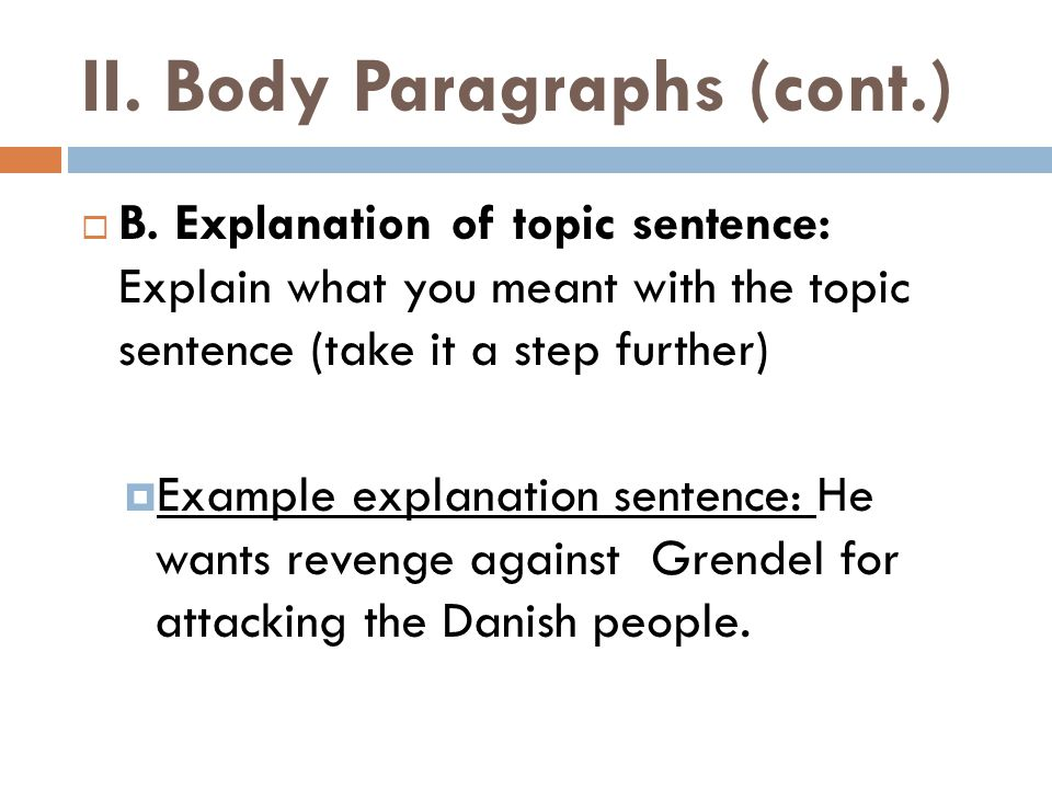 II. Body Paragraphs (cont.)  B.