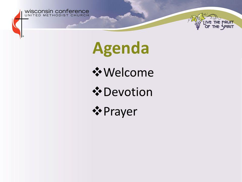 Agenda  Welcome  Devotion  Prayer