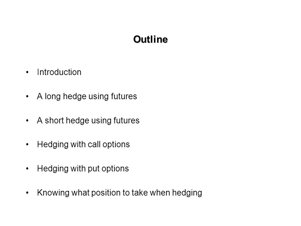 Objective Exemplify the use of futures, forwards and options