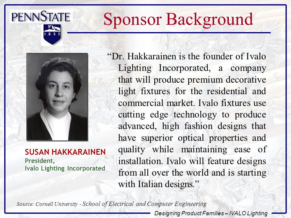 Designing Product Families – IVALO Lighting Sponsor Background Dr.