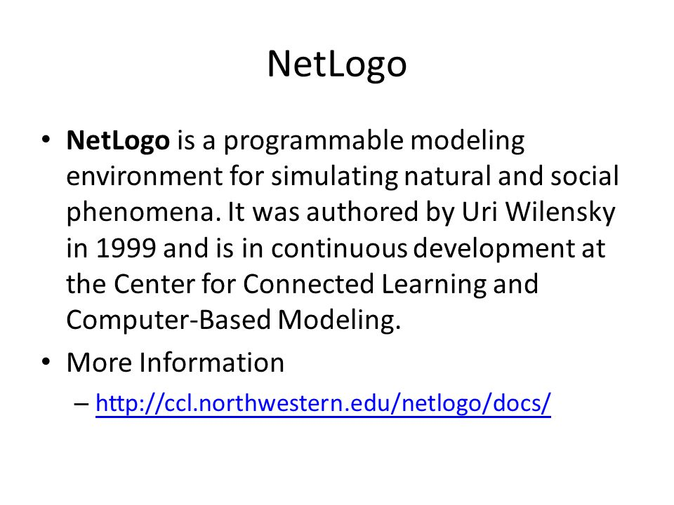 NetLogo NetLogo is a programmable modeling environment for simulating natural and social phenomena.