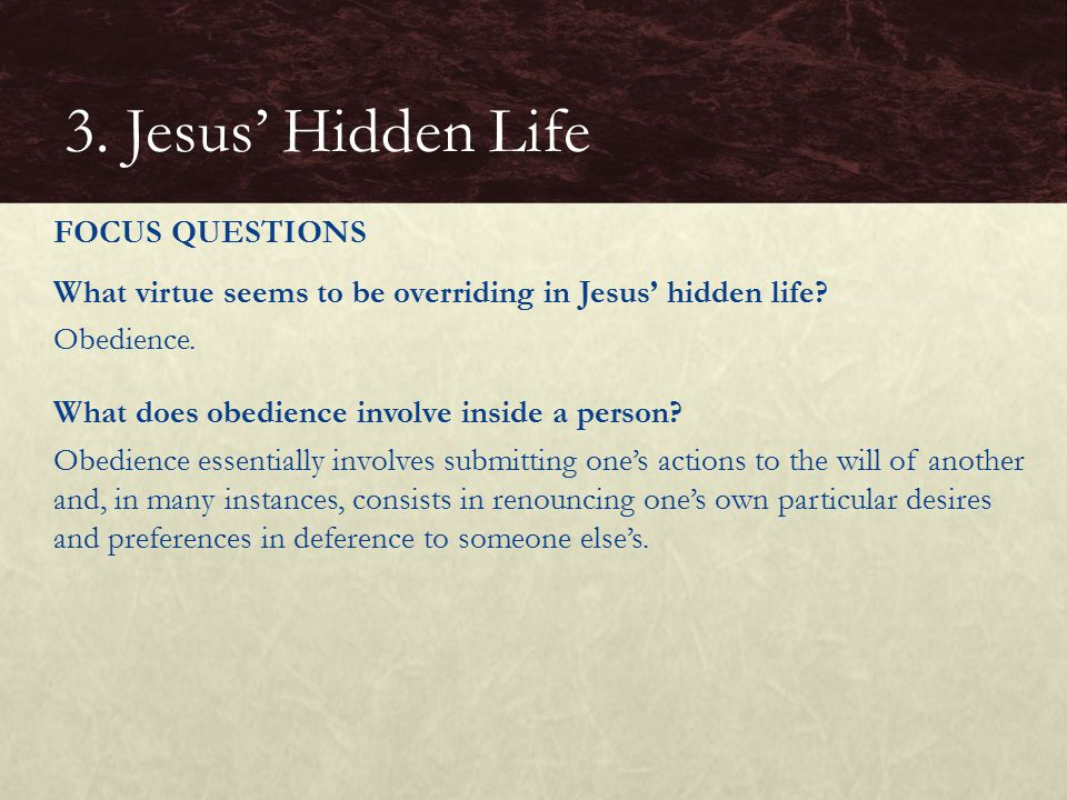 What virtue seems to be overriding in Jesus' hidden life.