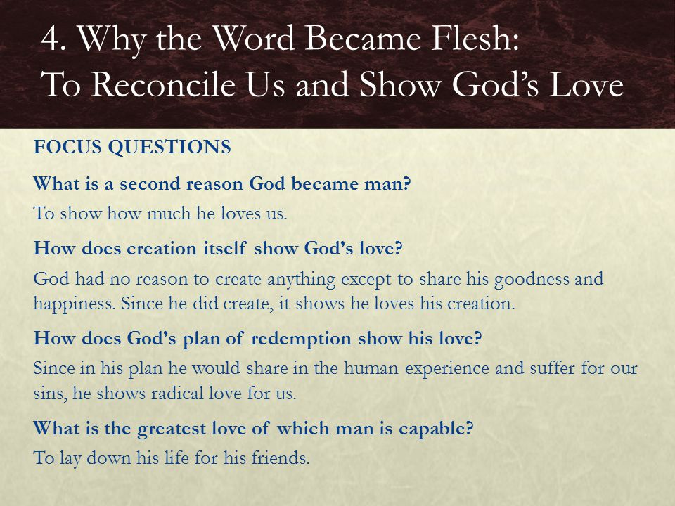 What is a second reason God became man.To show how much he loves us.