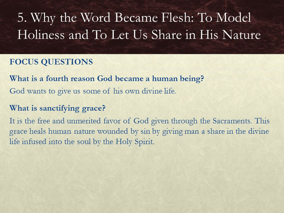 What is a fourth reason God became a human being.God wants to give us some of his own divine life.