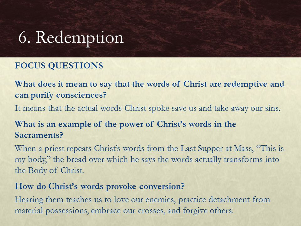 What does it mean to say that the words of Christ are redemptive and can purify consciences.