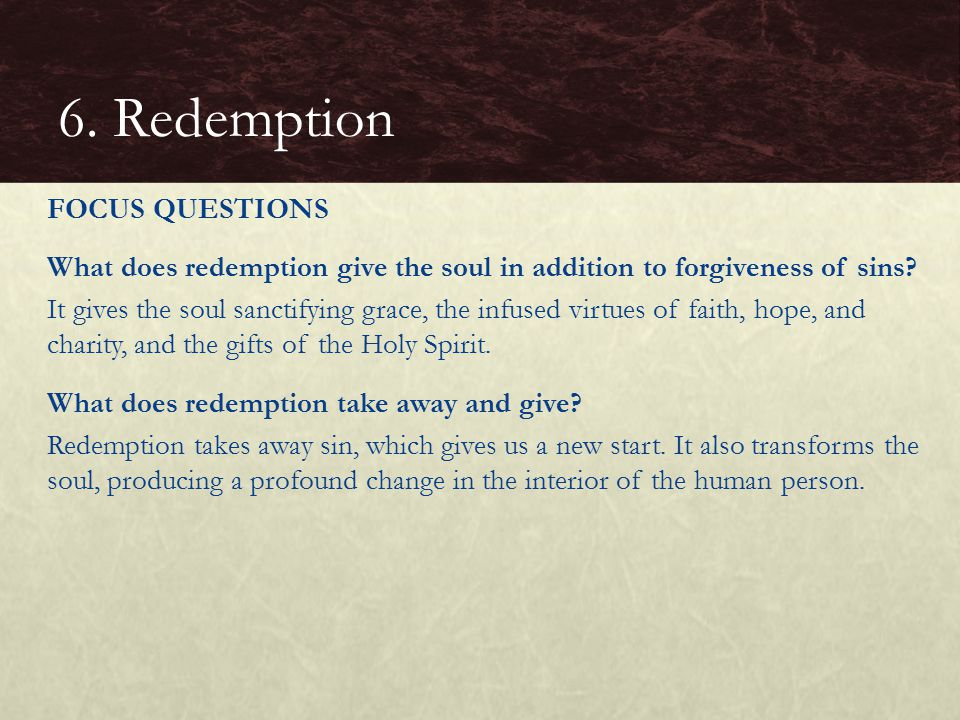 What does redemption give the soul in addition to forgiveness of sins.