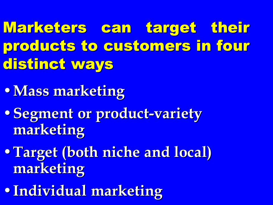 Mass Marketing Mass marketing aims to attract all kinds of buyers by producing and distributing the one best product at the lowest possible price