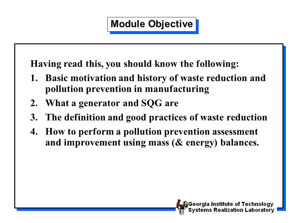 Basic Material & Product Changes Input Material Changes –Material purification –Material substitution Product Changes –Product substitution –Product conservation –Product composition