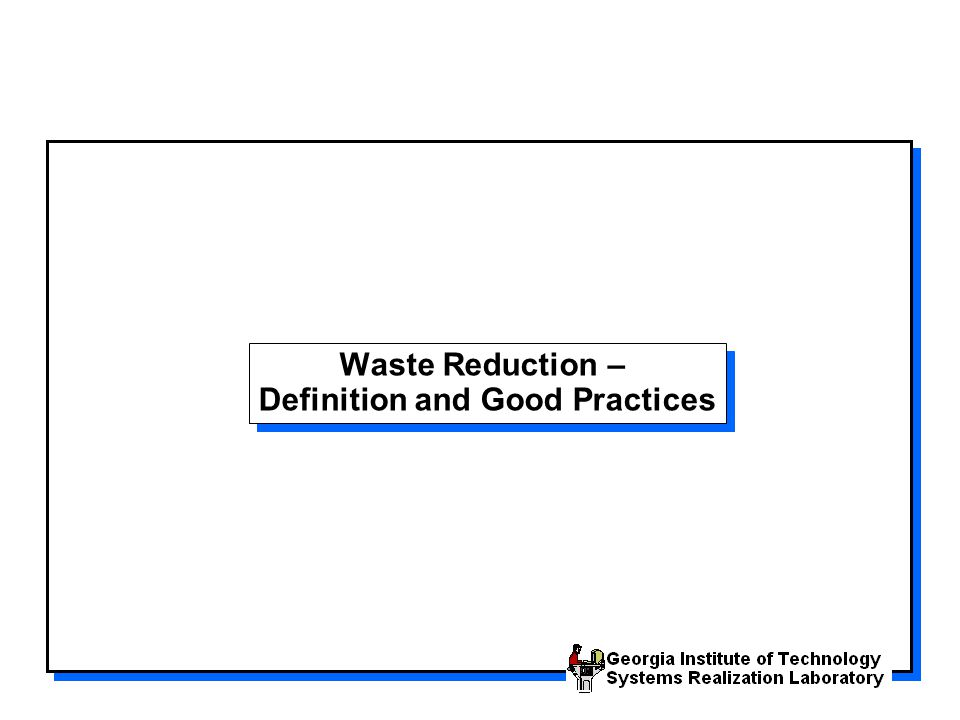 Criteria for selecting principal waste streams The following criteria can be used to identify principal waste streams: –Composition –Quantity –Toxicity of wastes –Method and cost of disposal –Compliance status –Potential for minimization Priorization of waste streams to be tackled should also include consideration of available budget for the PPA The following criteria can be used to identify principal waste streams: –Composition –Quantity –Toxicity of wastes –Method and cost of disposal –Compliance status –Potential for minimization Priorization of waste streams to be tackled should also include consideration of available budget for the PPA The best means for identifying information on all waste streams is the use of flow diagrams and, then, material balances.