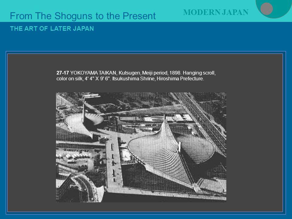 Figure 21-4 From The Shoguns to the Present MODERN JAPAN THE ART OF LATER JAPAN 27-17 YOKOYAMA TAIKAN, Kutsugen, Meiji period, 1898.