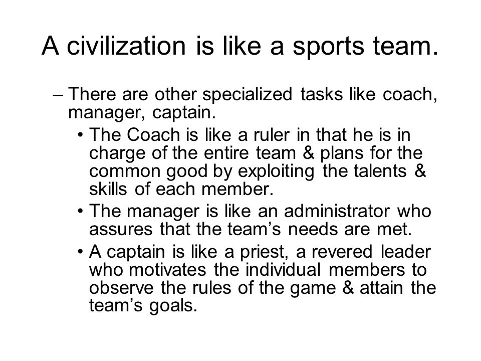 A civilization is like a sports team.