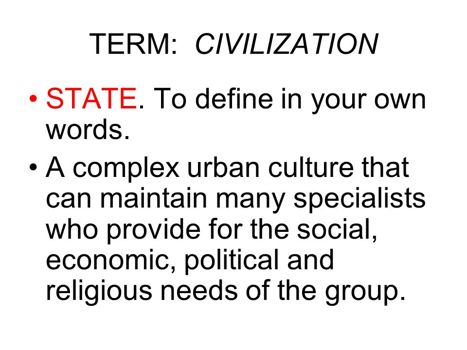 TERM: CIVILIZATION STATE.To define in your own words.