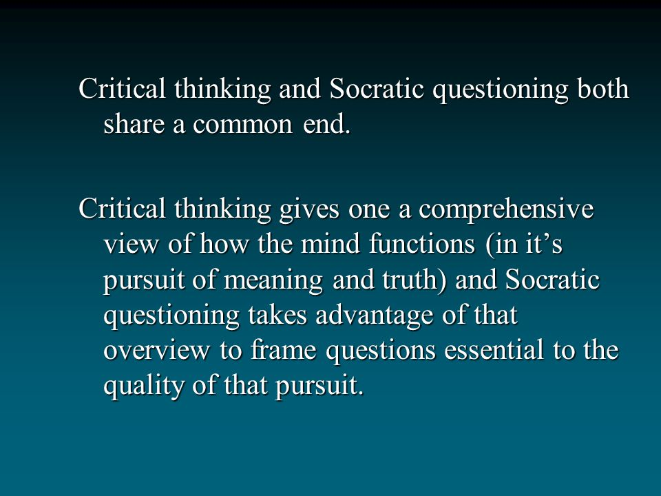 What is the relationship between Socratic Questioning and critical thinking?