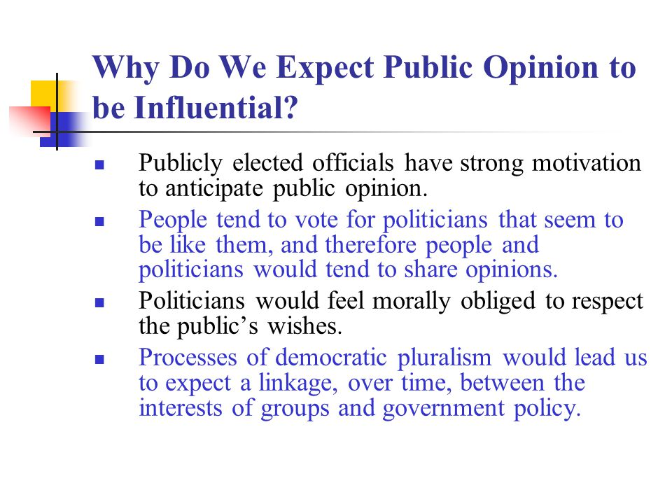 Why Do We Expect Public Opinion to be Influential.
