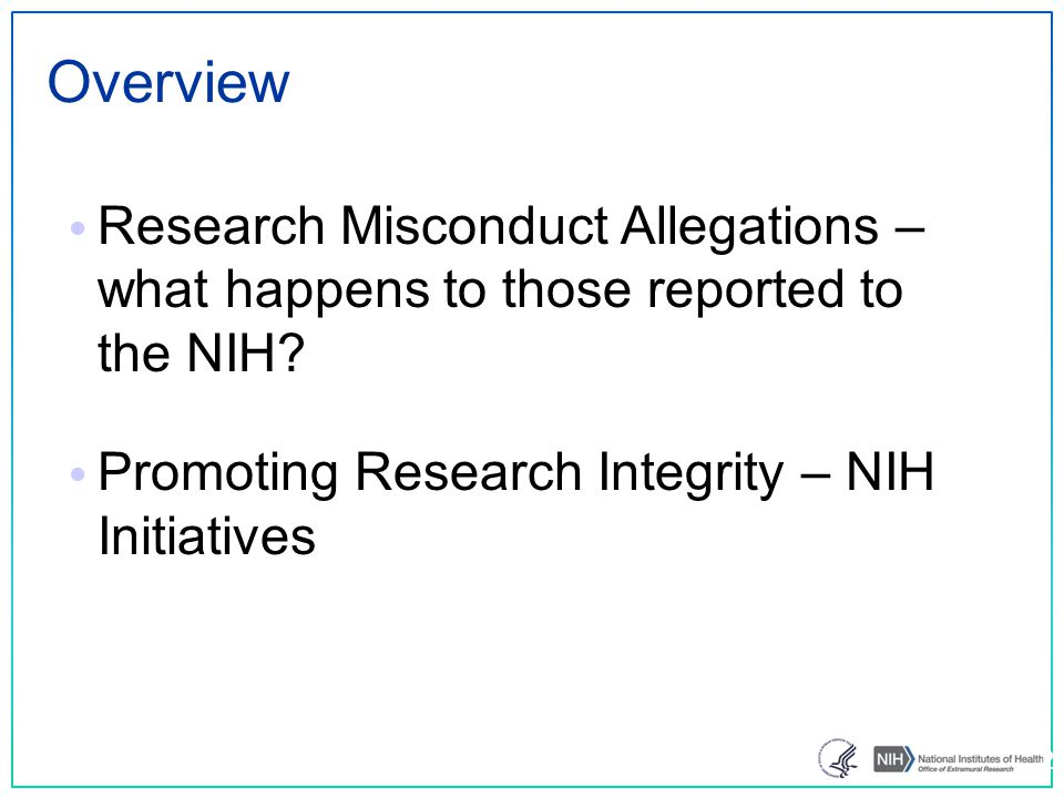Overview Research Misconduct Allegations – what happens to those reported to the NIH.