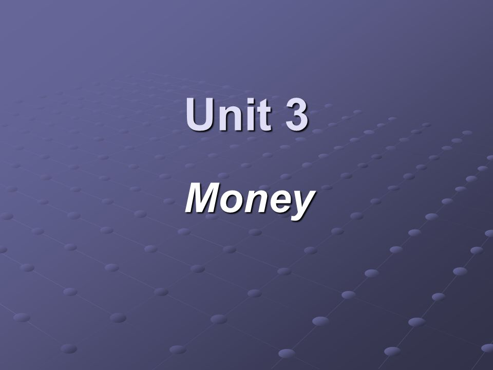 Unit 3 Money
