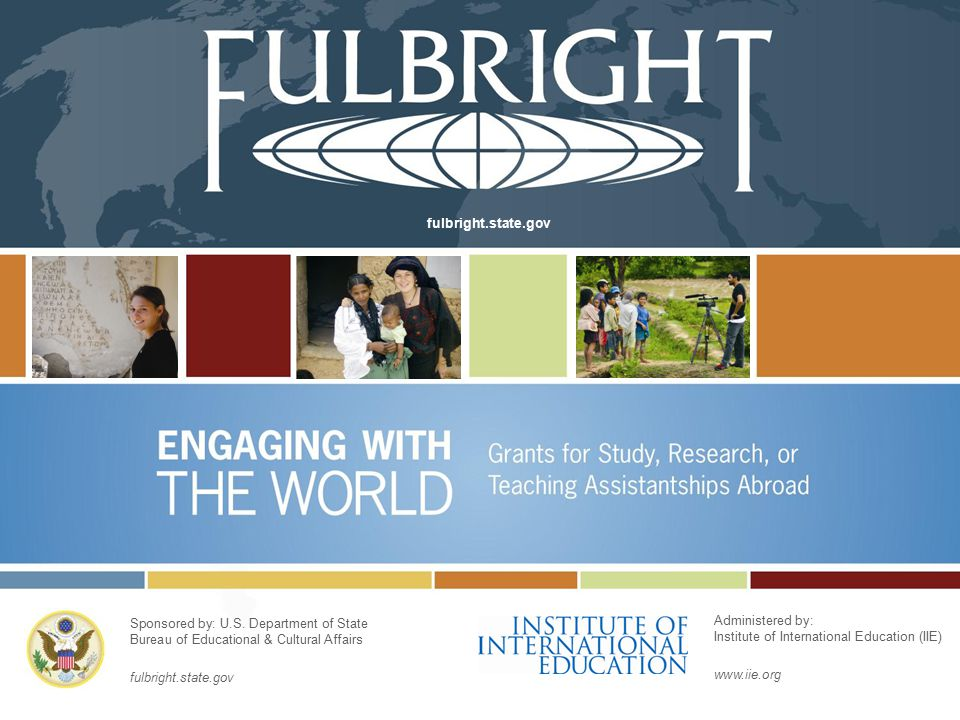 fulbright.state.gov Sponsored by: U.S.
