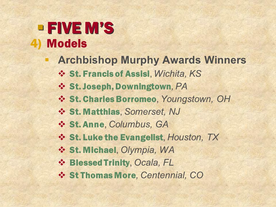 4)Models  Archbishop Murphy Awards Winners  St. Francis of Assisi, Wichita, KS  St. Joseph, Downingtown, PA  St. Charles Borromeo, Youngstown, OH