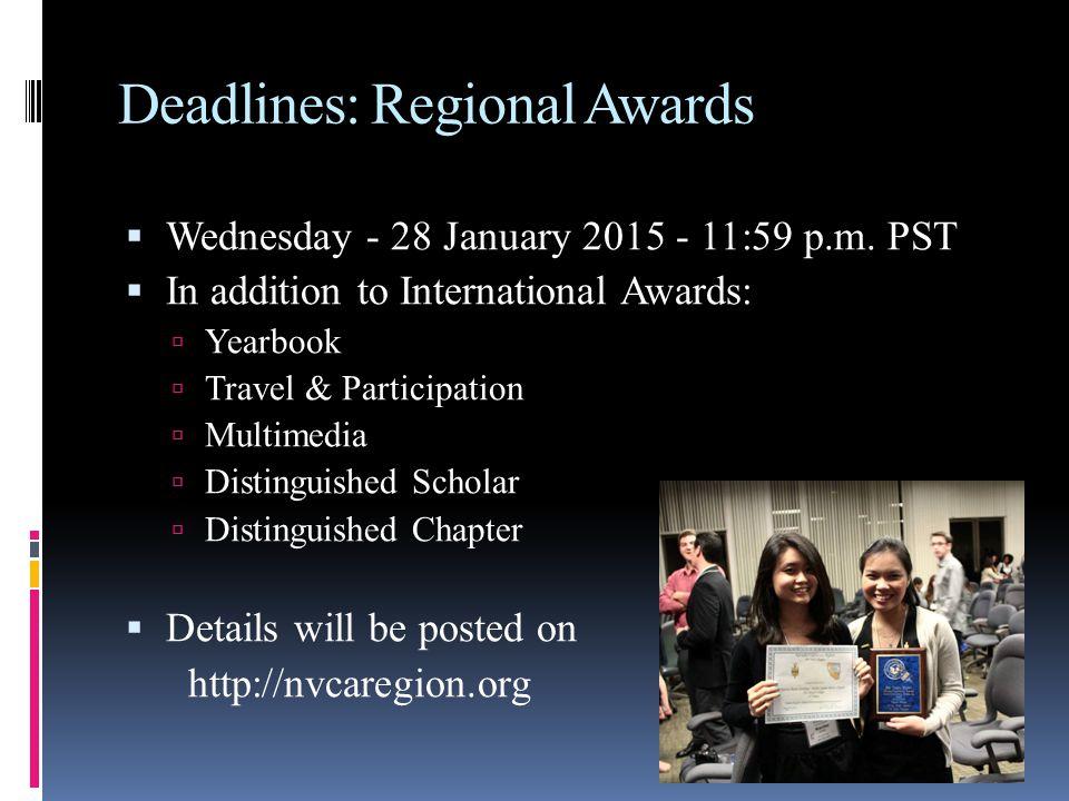 Deadlines: Regional Awards  Wednesday - 28 January 2015 - 11:59 p.m.