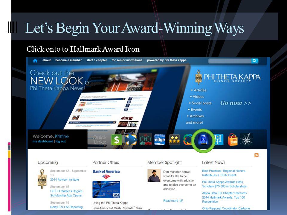 Let's Begin Your Award-Winning Ways Click onto to Hallmark Award Icon