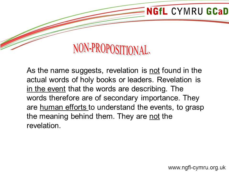www.ngfl-cymru.org.uk As the name suggests, revelation is not found in the actual words of holy books or leaders.