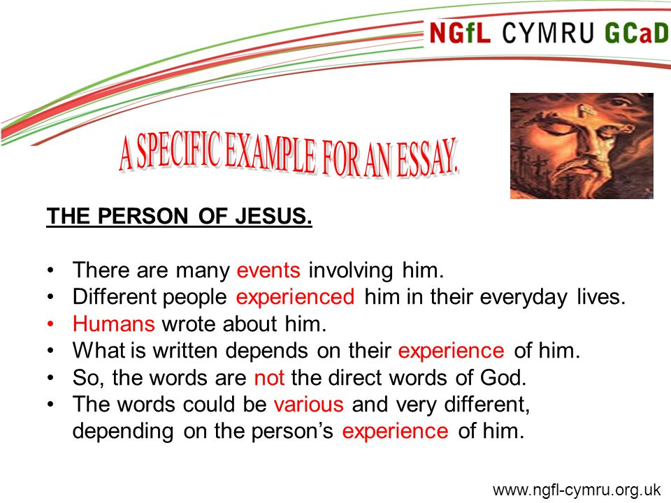 www.ngfl-cymru.org.uk THE PERSON OF JESUS. There are many events involving him.