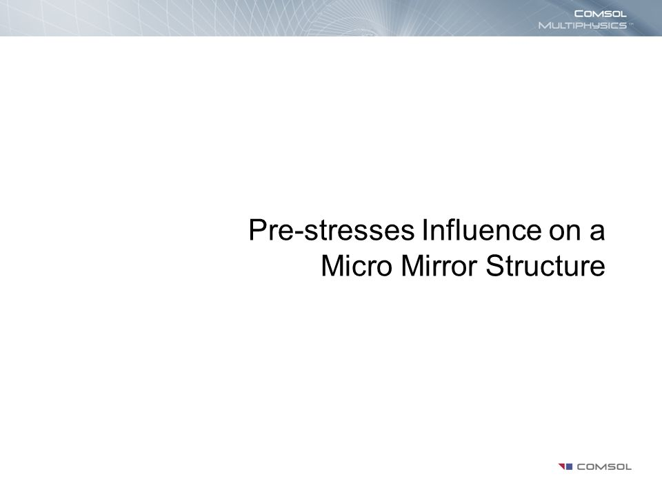 Pre-stresses Influence on a Micro Mirror Structure