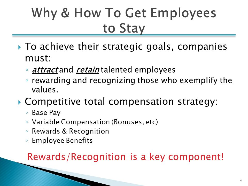 4  To achieve their strategic goals, companies must: ◦ attract and retain talented employees ◦ rewarding and recognizing those who exemplify the values.