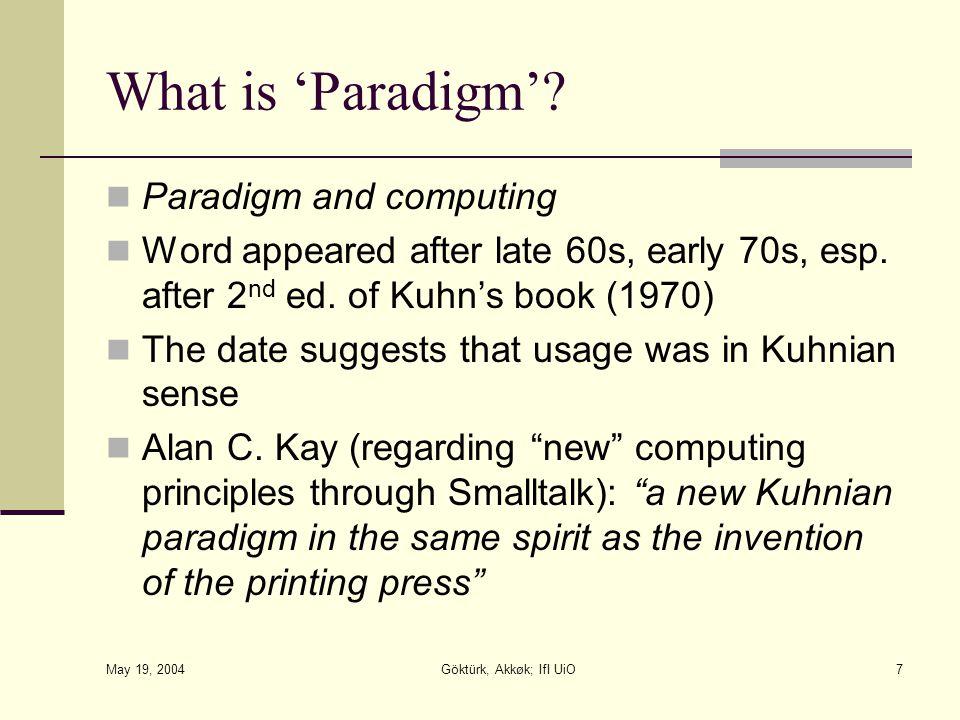May 19, 2004 Göktürk, Akkøk; IfI UiO7 What is 'Paradigm'.