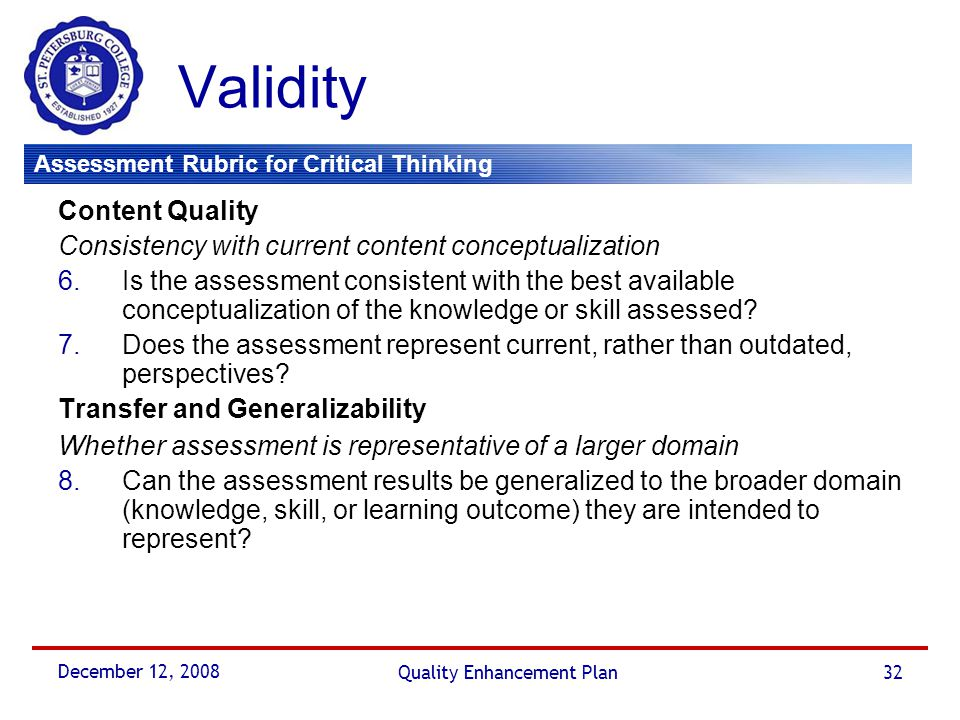 Assessment Rubric for Critical Thinking December 12, 2008 Quality Enhancement Plan32 Validity Content Quality Consistency with current content concept