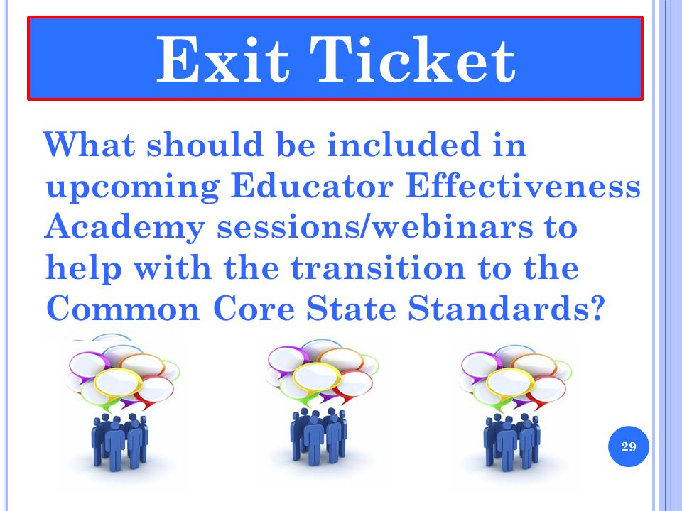 What should be included in upcoming Educator Effectiveness Academy sessions/webinars to help with the transition to the Common Core State Standards? E