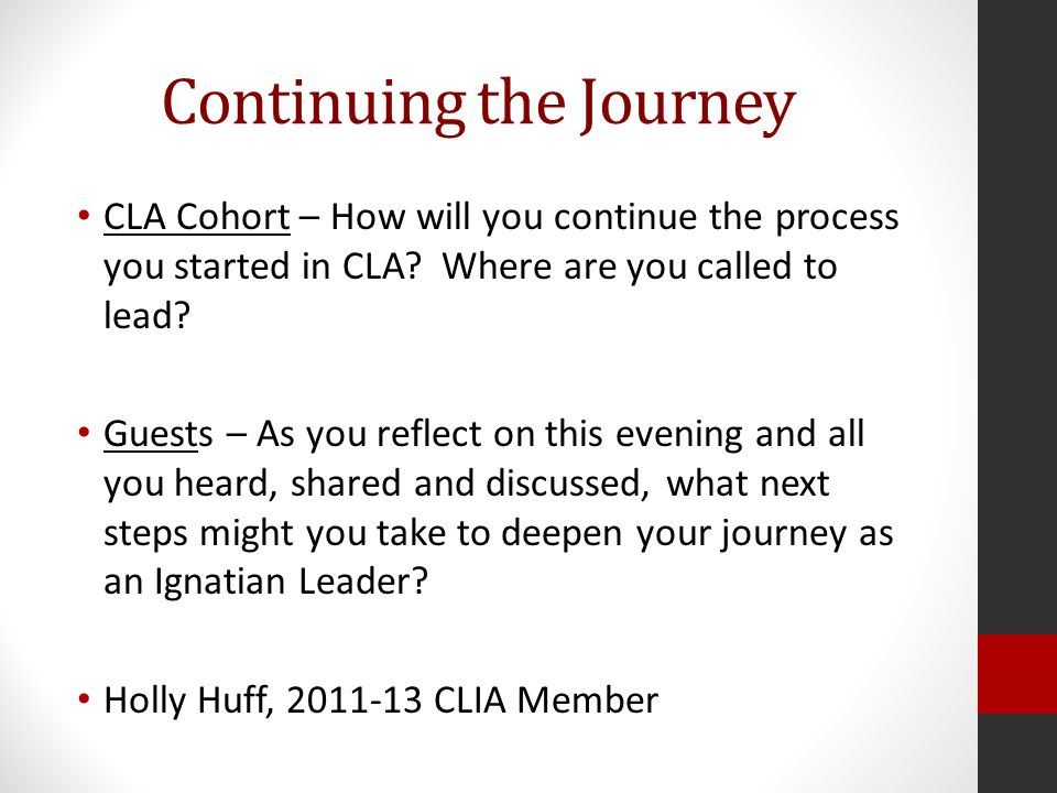 Continuing the Journey CLA Cohort – How will you continue the process you started in CLA.