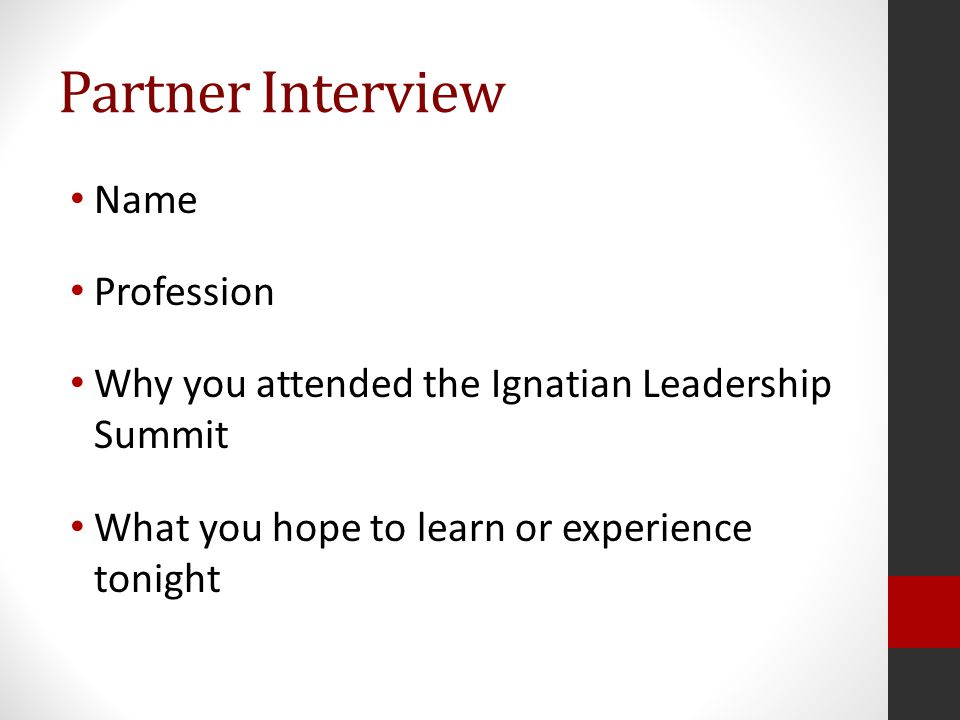 Partner Interview Name Profession Why you attended the Ignatian Leadership Summit What you hope to learn or experience tonight