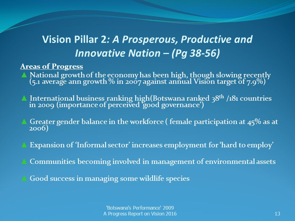 Vision Pillar 2: A Prosperous, Productive and Innovative Nation – (Pg 38-56) Areas of Progress ▲ National growth of the economy has been high, though