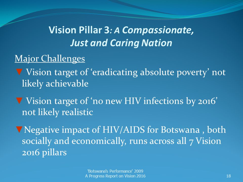 Vision Pillar 3 : A Compassionate, Just and Caring Nation Major Challenges ▼ Vision target of 'eradicating absolute poverty' not likely achievable ▼ V