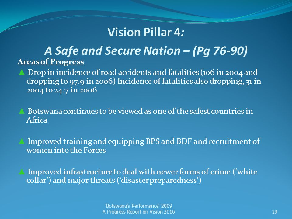 Vision Pillar 4: A Safe and Secure Nation – (Pg 76-90) Areas of Progress ▲ Drop in incidence of road accidents and fatalities (106 in 2004 and droppin