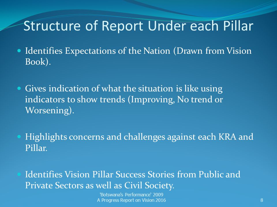 A Pillar by Pillar Examination of 'Progress' Areas of Progress Some Concerns Major Challenges Botswana s Performance 2009 A Progress Report on Vision 20169