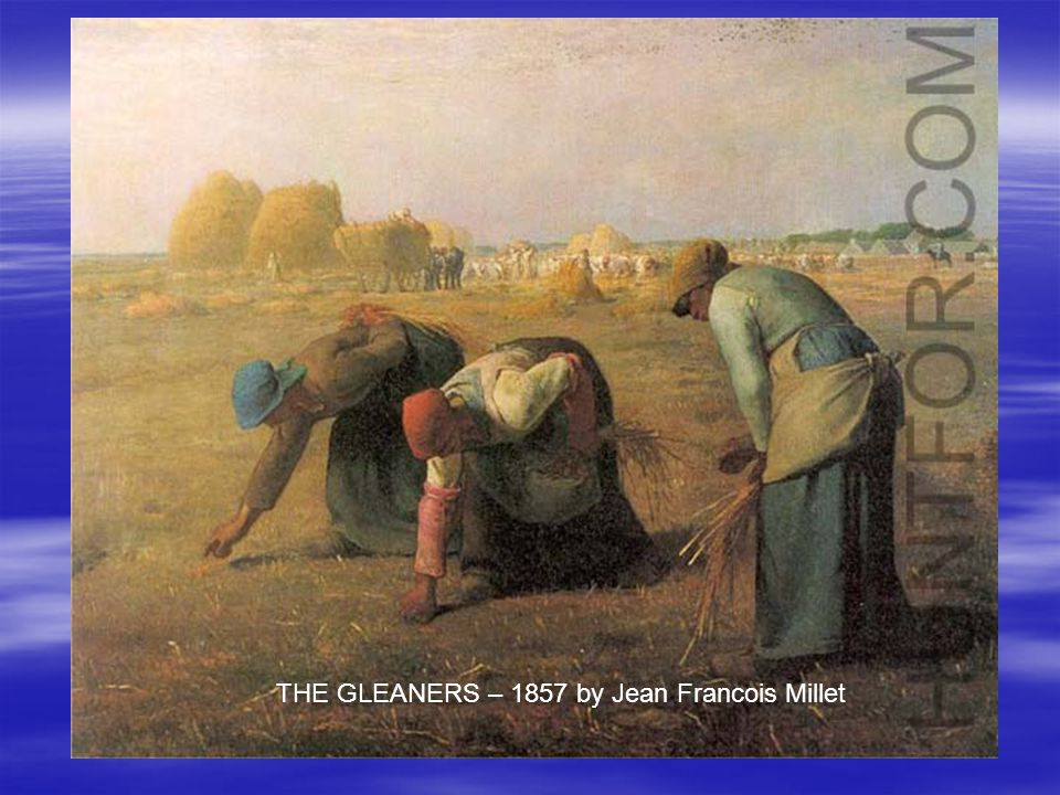 THE GLEANERS – 1857 by Jean Francois Millet